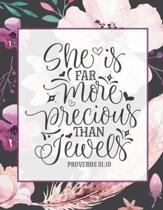 She Is Far More Precious Than Jewels, Proverbs 31