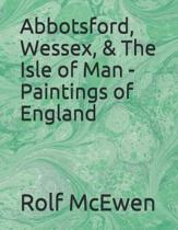 Abbotsford, Wessex, & the Isle of Man - Paintings of England