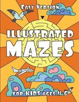 ILLUSTRATED MAZES for KIDS ages 4-6 (EASY Version)