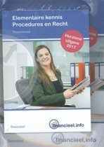 Elementaire kennis procedures en recht 2017 werkboek + theorieboek