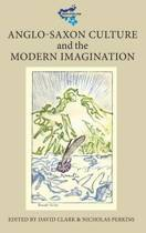 Anglo-Saxon Culture and the Modern Imagination
