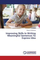 Improving Skills in Writing Meaningful Sentences to Express Idea
