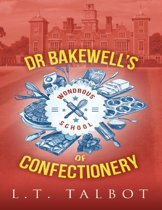 Dr Bakewell's Wondrous School of Confectionery