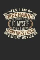 Yes, I Am a Mechanic of Course I Talk to Myself When I Work Sometimes I Need Expert Advice