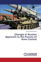 Changes in Russian Approach to the Process of Arms Control