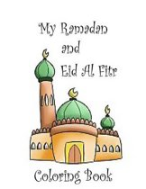My Ramadan and Eid Al Fitr Coloring Book