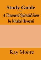Study Guide to A Thousand Splendid Suns by Khaled Hosseini