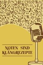 Noten sind Klangrezepte: Notenheft DIN-A5 mit 100 Seiten leerer Notenzeilen zum Notieren von Noten und Melodien f�r Komponistinnen, Komponisten