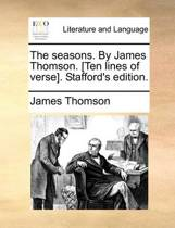 The Seasons. by James Thomson. [Ten Lines of Verse]. Stafford's Edition.