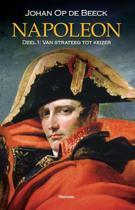Napoleon deel 1 / Van strateeg tot keizer