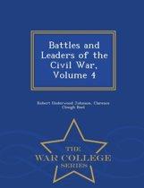 Battles and Leaders of the Civil War, Volume 4 - War College Series