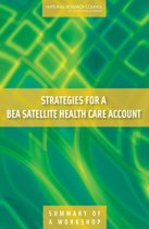Strategies for a BEA Satellite Health Care Account