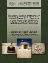 Woodrow Wilson, Petitioner, V. United States. U.S. Supreme Court Transcript of Record with Supporting Pleadings