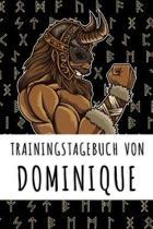 Trainingstagebuch von Dominique: Personalisierter Tagesplaner f�r dein Fitness- und Krafttraining im Fitnessstudio oder Zuhause