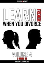 Learn French when you divorce (3 hours 33) - Vol 4