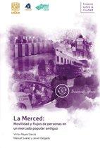 La Merced: movilidad y flujos de personas en un mercado popular antiguo