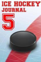 Ice Hockey Journal 5: Ice Hockey Notebook Number #5 Personalized Gift