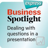 Business Spotlight express – Skills – Dealing with questions in an presentation