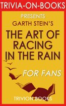 The Art of Racing in the Rain by Garth Stein (The Missing Trivia)