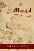 The Moghul Hedonist