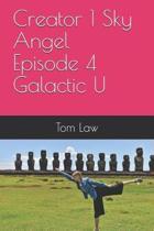 Creator 1 Sky Angel Episode 4 Galactic U