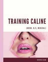 Training Caline (Bdsm, D/s, Medical)
