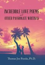 Incredible Love Poems and Other Passionate Writings