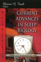 Current Advances in Sleep Biology