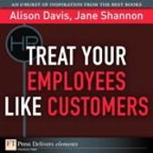 Treat Your Employees Like Customers