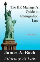The HR Manager's Guide to Immigration Law