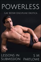 Lessons in Submission: Powerless (Gay BDSM Discipline Erotica)