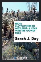 From Mayflowers to Mistletoe