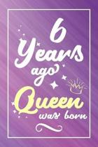 6 Years Ago Queen Was Born
