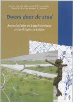 Bodemschatten en bouwgeheimen 2 - Dwars door de stad, archeologische en bouwhistorische ontdekkingen in Leiden