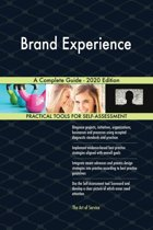 Brand Experience A Complete Guide - 2020 Edition