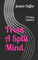 From a Split Mind