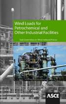 Wind Loads for Petrochemical and Other Industrial Facilities
