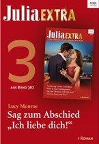 Julia Extra Band 382 - Titel 3: Sag zum Abschied ''Ich liebe dich!''