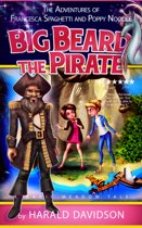 Big Beard the Pirate: A Magic Meadow Tale (The Adventures of Francesca Spaghetti and Poppy Noodle Book 1)