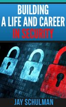 Building a Life and Career in Security