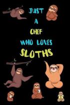 Just A Chef Who Loves Sloths