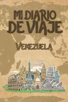 Mi Diario De Viaje Venezuela: 6x9 Diario de viaje I Libreta para listas de tareas I Regalo perfecto para tus vacaciones en Venezuela