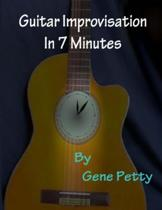 Guitar Improvisation in 7 Minutes