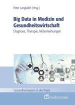 Big Data in Medizin und Gesundheitswirtschaft