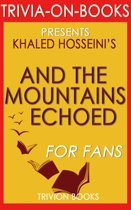 And the Mountains Echoed by Khaled Hosseini (Trivia-On-Books)