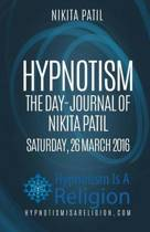 Hypnotism the Day-Journal of Nikita Patil Saturday, 26 March 2016