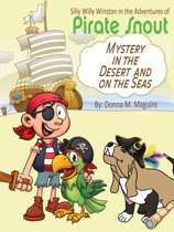 Silly Willy Winston in the Adventures of Pirate Snout: Mystery in the Desert and on the Seas