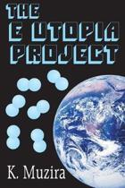 The E Utopia Project