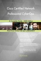 Cisco Certified Network Professional Cyberops a Complete Guide - 2020 Edition