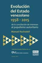 Evoluci n del Estado Venezolano 1958-2015. de la Conciliaci n de Intereses Al Populismo Autoritario